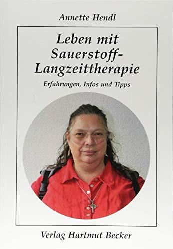 Leben mit Sauerstoff-Langzeittherapie: Erfahrungen, Infos und Tipps (Patientenratgeber)