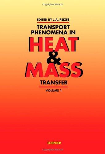 Transport Phenomena in Heat and Mass Transfer: Vols 1-2: Proceedings of the Fourth International Symposium (ISTP-IV), Sydney, Australia, 14-19 July 1991