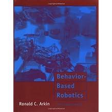Behavior-Based Robotics (Intelligent Robotics and Autonomous Agents) by Ronald C. Arkin (1998-05-22)