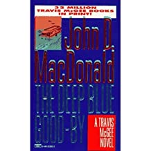 DEEP BLUE GOOD-BY [Deep Blue Good-By ] BY MacDonald, John D.(Author)Mass Market Paperbound 31-May-1995