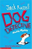 The Muddy Mystery (Jack Russell, Dog Detective)