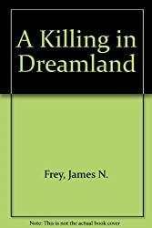 Killing in Dreamland by James Frey (1988-11-01)