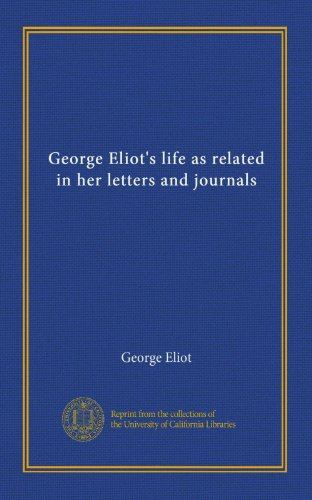 George Eliot's life as related in her letters and journals (v.03)