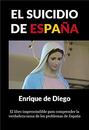 El suicidio de España por Enrique de Diego