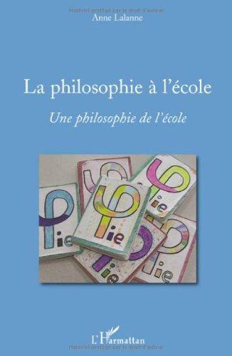 La philosophie à l'école : Une philosophie de l'école (1DVD) par Anne Lalanne
