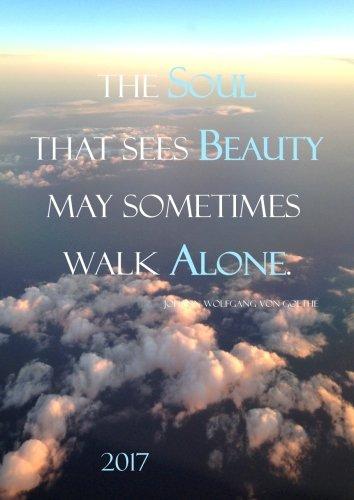 "Preisvergleich Produktbild dicker TageBuch Kalender DIN A4 - 2017 - ""The soul that sees beauty may sometimes walk alone"" (Goethe): Endlich genug Platz für dein Leben! 1 Tag = 1 A4 Seite"