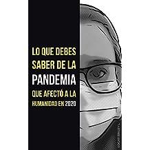 Lo que debes saber de la pandemia que afectó a la humanidad en 2020