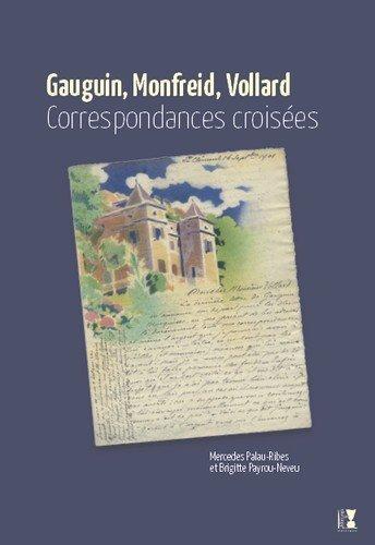 Gauguin, Monfreid, Vollard Correspondances Croisees