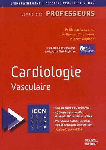 Cardiologie vasculaire : Livre des professeurs, Edition 2016-2017-2018 par Nicolas Lellouche