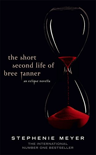 The Short Second Life Of Bree Tanner: An Eclipse Novella (Twilight Saga) por Stephenie Meyer