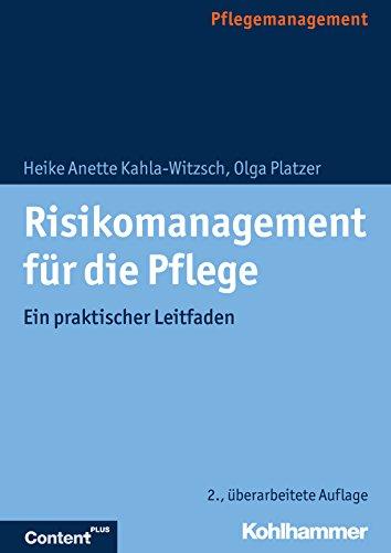 Risikomanagement für die Pflege: Ein praktischer Leitfaden -