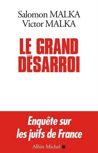 LE GRAND DESARROI - Enqutes sur les juifs de France