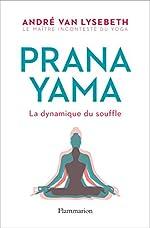 Pranayama - La dynamique du souffle de Lise Herzog
