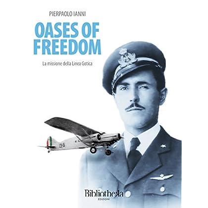 Oases Of Freedom: La Missione Della Linea Gotica (Memorie)