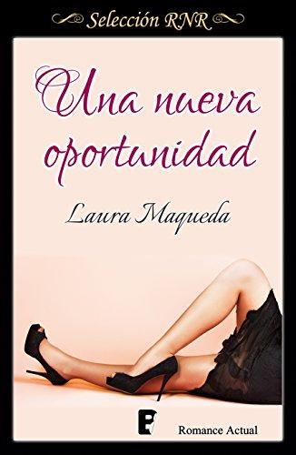 Una nueva oportunidad por Laura Maqueda