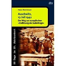 Auschwitz, 17. Juli 1942 - Der Weg zur europäischen 'Endlösung der Judenfrage'
