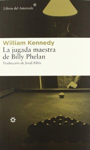 La jugada maestra de Billy Phelan (Libros del Asteroide)