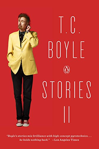 T.C. Boyle Stories II: The Collected Stories of T. Coraghessan Boyle, Volume II (English Edition)