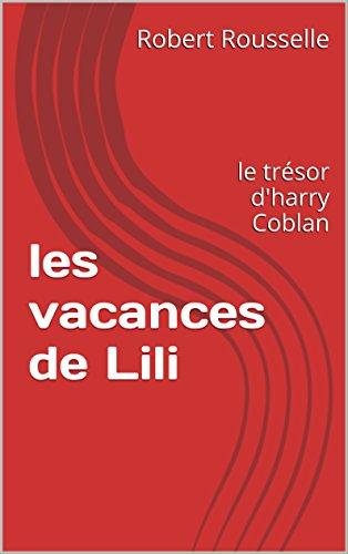 les vacances de Lili: le trésor d'harry Coblan