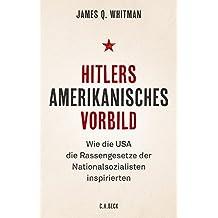 Hitlers amerikanisches Vorbild: Wie die USA die Rassengesetze der Nationalsozialisten inspirierten