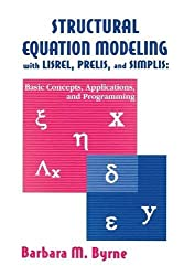Structural Equation Modeling With Lisrel, Prelis, and Simplis (Multivariate Applications)