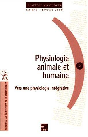 Physiologie animale et humaine. Vers une physiologie intégrative, édition février 2000