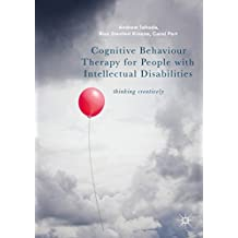 Cognitive Behaviour Therapy for People with Intellectual Disabilities: Thinking creatively