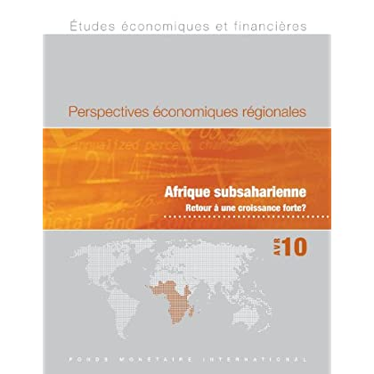 Regional Economic Outlook, April 2010: Sub-Saharan Africa - Back to High Growth?