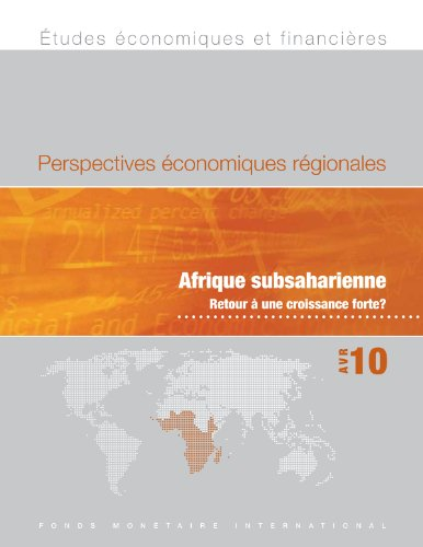 Regional Economic Outlook, April 2010: Sub-Saharan Africa - Back to High Growth? par International Monetary Fund