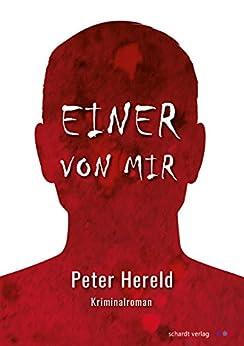 Einer von mir: Kriminalroman (German Edition) by [Hereld, Peter]