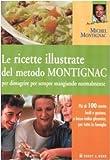 Le ricette illustrate del metodo Montignac per dimagrire per sempre mangiando normalmente. Ediz. illustrata