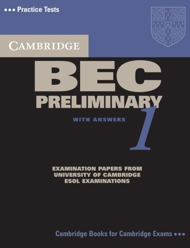 Cambridge BEC Preliminary 1: Practice Tests from the University of Cambridge Local Examinations...
