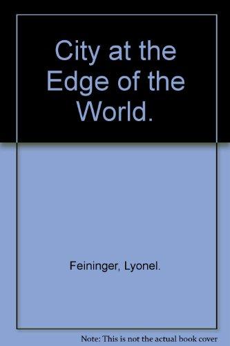 Lyonel Feininger: City at the Edge of the World