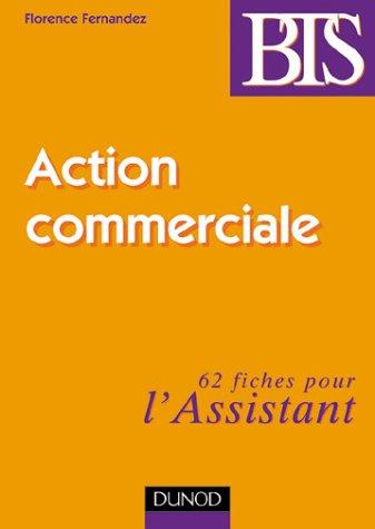 Action commerciale : 62 fiches pour l'assistant par Florence Fernandez