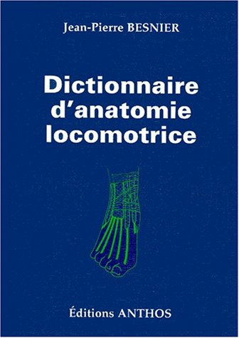 Dictionnaire d'anatomie locomotrice : 543 figures descriptives