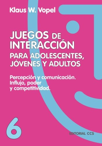 Juegos De Interaccion/6-4ª Edición: Volume 6 (Animación de grupos)