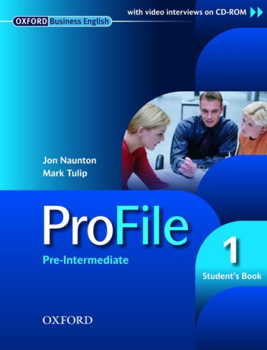 OXFORD BUSINESS ENGLISH: PROFILE 1: PRE-INTERMEDIATE - STUDENT'S BOOK.