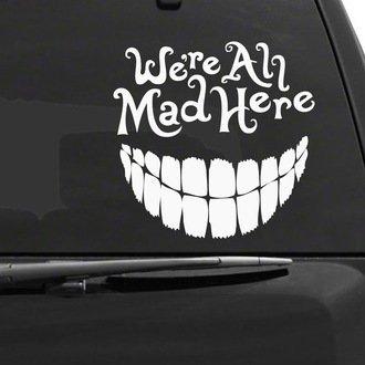 SUPERSTICKI® We're All Mad Here Alice In Wonderland Cheshire Cat Aufkleber Decal Hintergrund/Maße in Inch Vinyl Sticker|Cars Trucks Vans Walls Laptop| White |5.5 x 5.5 in|CCI965 - Cat-vinyl Decal Sticker