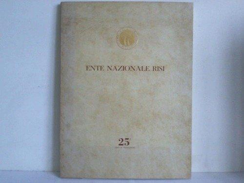 Ente Nationale Risi. 25 anno di fondazione, 1931-1956