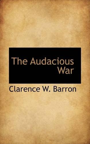 The Audacious War