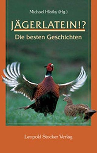 Jägerlatein!?: Die besten Geschichten