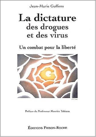La dictature des drogues et des virus. Un combat pour la liberté