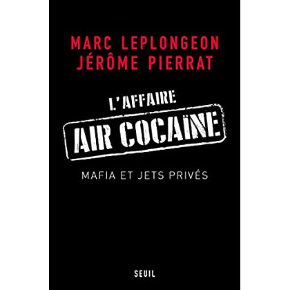 L'Affaire Air Cocaïne. Mafia et jets privés (DOCUMENTS (H.C))