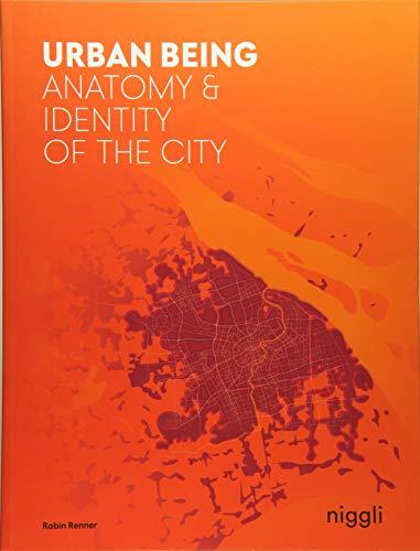 Urban Being: Anatomy & Identity of the City por Robin Renner