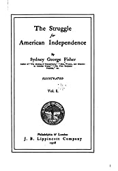 The Struggle for American Independence - Vol. I