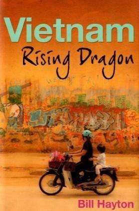 Vietnam: Rising Dragon by Bill Hayton (2010-04-06)