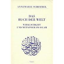 Das Buch der Welt: Wirklichkeit und Metapher im Islam (Rückert zu Ehren, Band 8)
