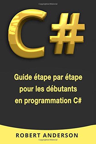 C#: Guide étape par étape pour les débutants en programmation C#