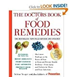 The Doctors Book of Food Remedies: The Latest Findings on the Power of Food to Treat and Prevent Health Problems - From Aging and Diabetes to Ulcers and Yeast Infections by Selene Yeager (2010) Hardcover