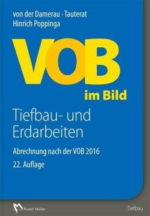 VOB im Bild - Tiefbau-und Erdarbeiten - Abrechnung nach der neuen VOB 2016 - 22.Auflage 2017